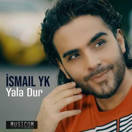 دانلود آهنگ Ismail YK  به نام Yala Dur